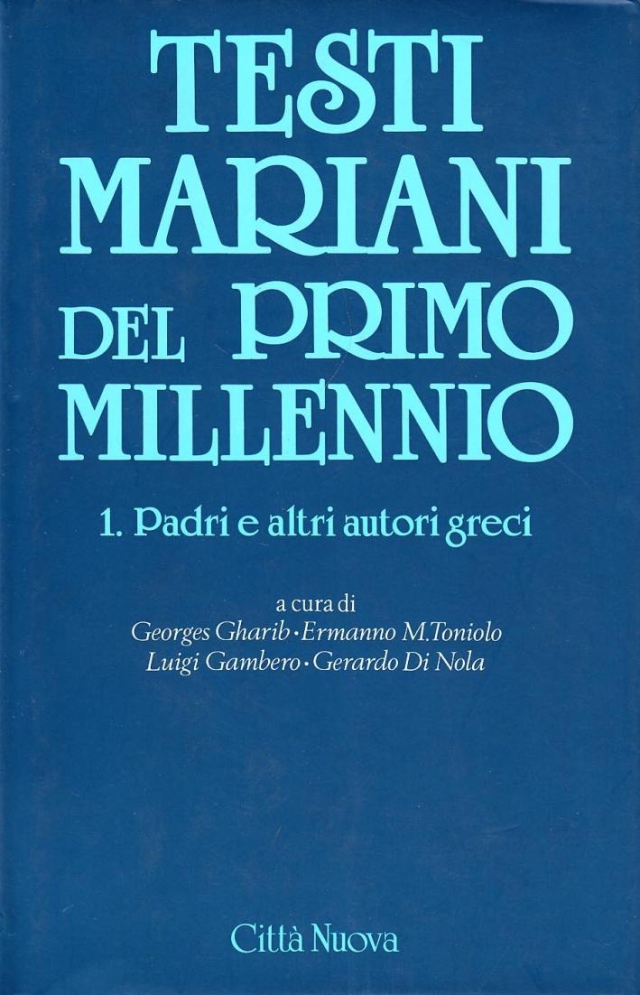 Testi Mariani del Primo Millennio. Vol. 1: Padri e Altri Autori Greci...