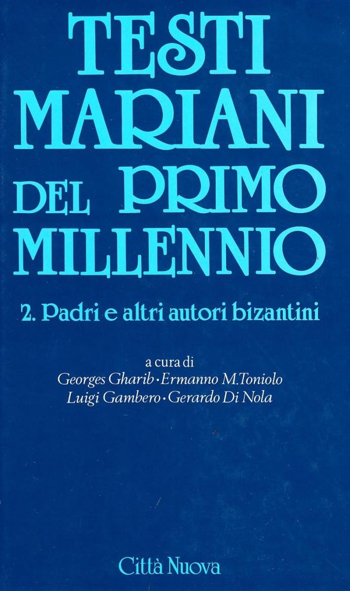 Testi Mariani del Primo Millennio. Vol. 2: Padri e Altri Autori Bizantini (Vi-XI Sec.)...