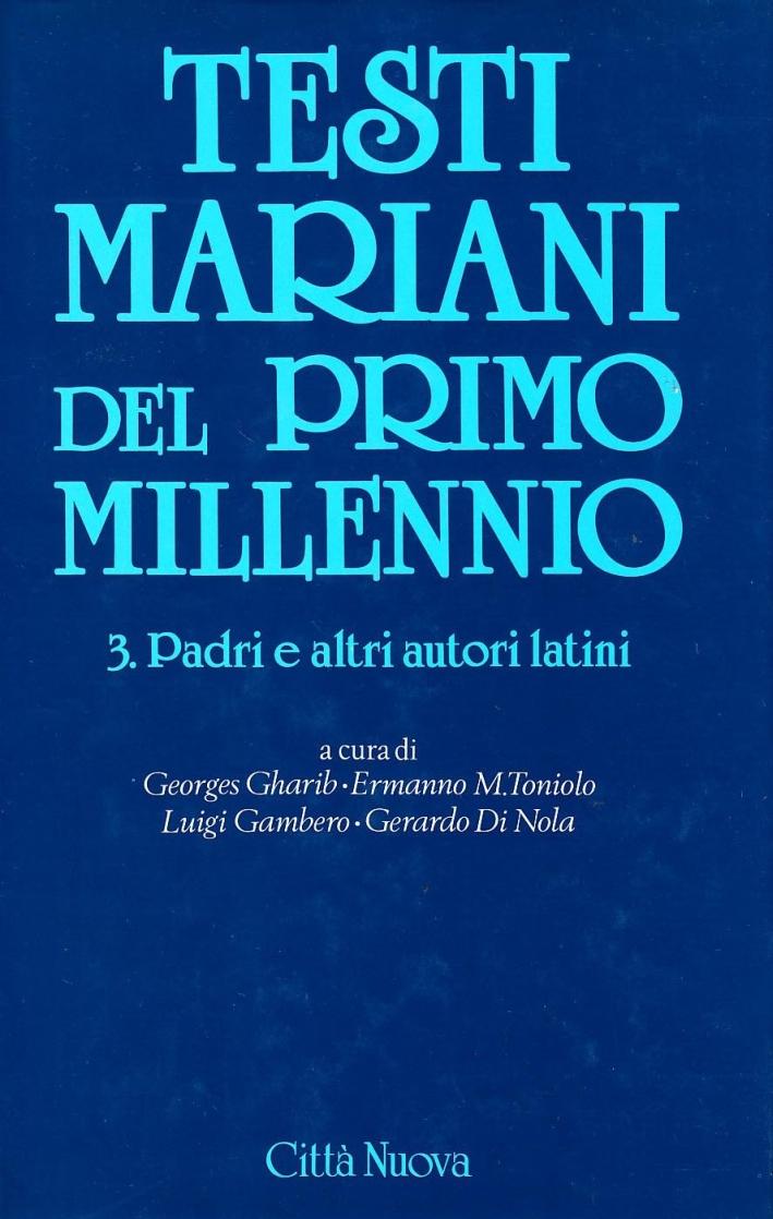 Testi Mariani del Primo Millennio. Vol. 3: Padri e Altri Autori Latini...