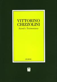 Testimonianze su Vittorino Chizzolini.
