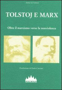Tolstoj e Marx. Oltre il marxismo verso la nonviolenza.