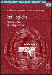 Reti logiche. Vol. 2: Reti sequenziali...