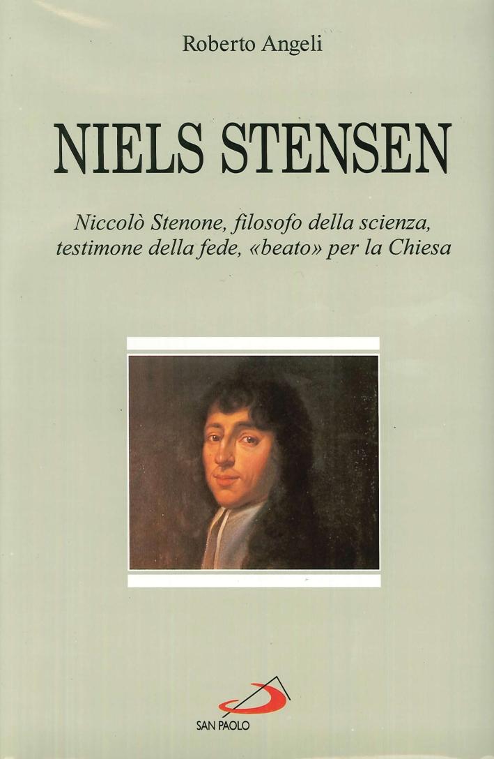 Niels Stensen. Il beato Niccolò Stenone, uno scienziato innamorato del vangelo e dell'Italia