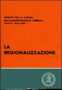 La regionalizzazione.