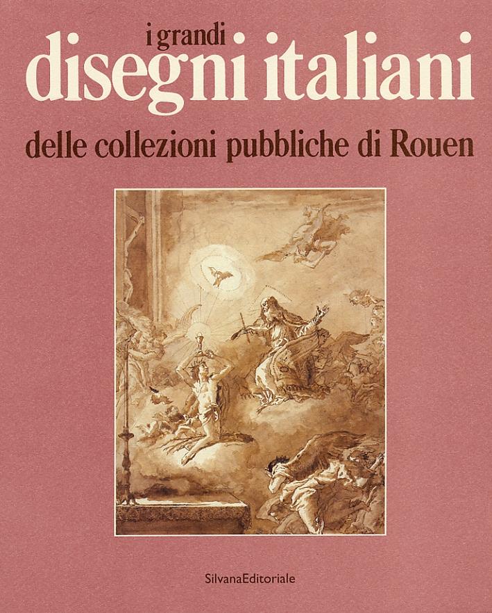 I grandi Disegni Italiani delle Collezioni Pubbliche di Rouen