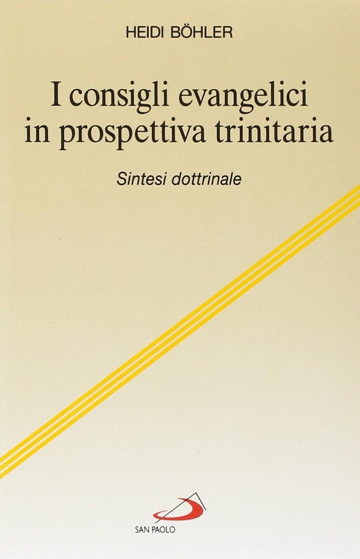 I Consigli Evangelici in Prospettiva Trinitaria. Sintesi Dottrinaria