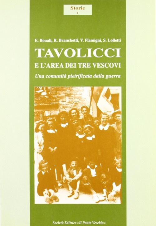 Tavolicci e l'area dei Tre Vescovi. Una comunità pietrificata dalla guerra.