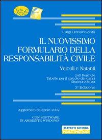 Il nuovissimo formulario della responsabilità civile. Con floppy disk
