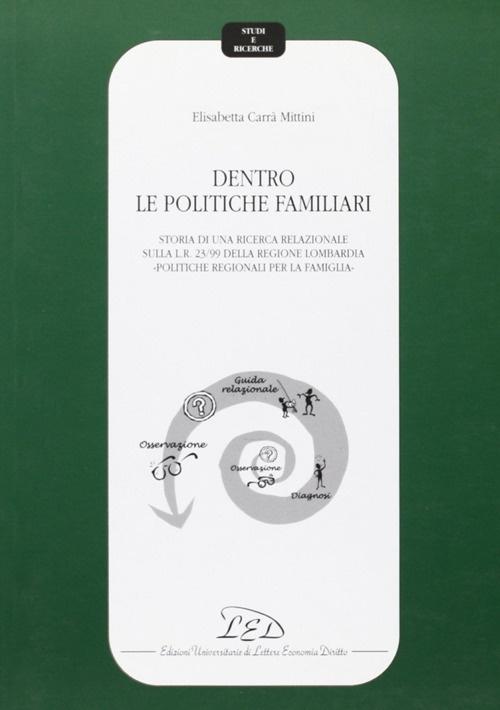Dentro le politiche familiari. Storia di una ricerca relazionale sulla L. R. 23/99 della Regione Lombardia