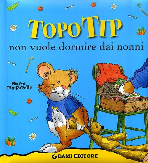Topo Tip non vuole dormire dai nonni.