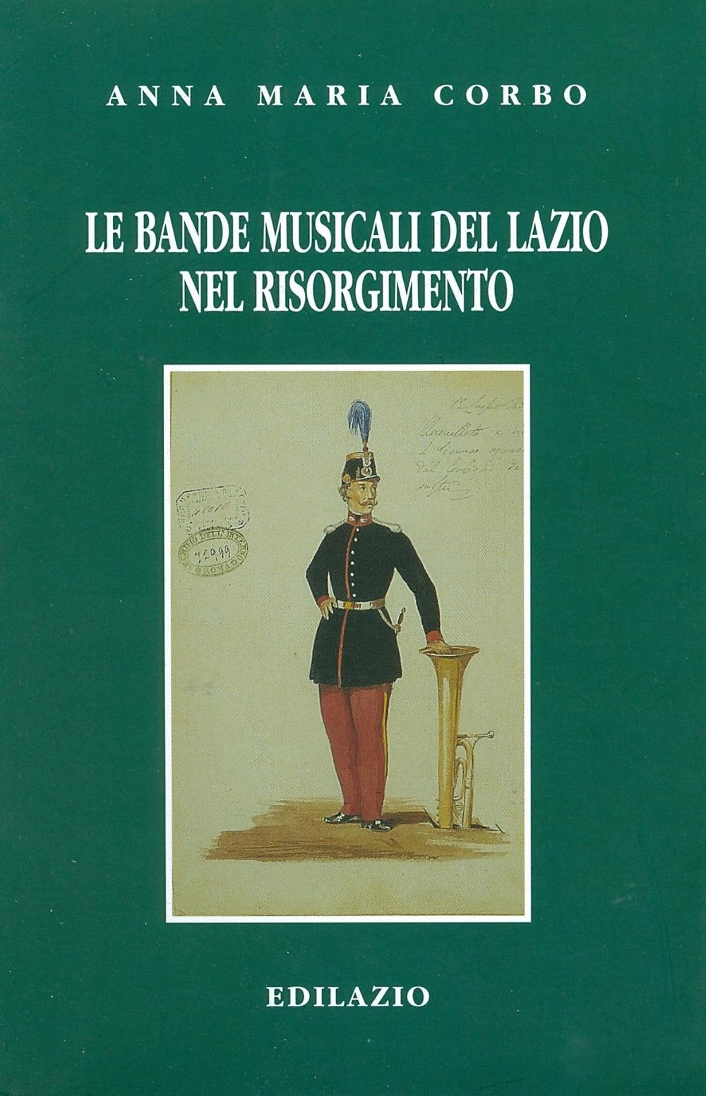 Le bande musicali del Lazio nel Risorgimento