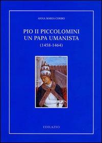 Pio II Piccolomini un papa umanista (1458-1464)