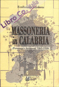 Massoneria in Calabria. Personaggi e documenti (1863-1950)