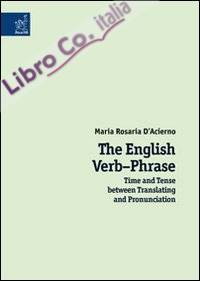 The english verb-phrase. Time and tense between translating and pronunciation