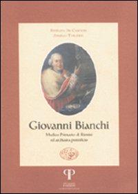 Giovanni Bianchi. Medico primario di Rimini ed archiatra pontificio.
