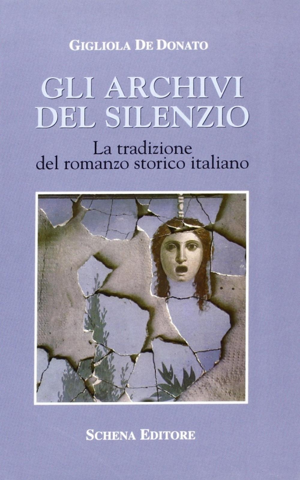 Gli archivi del silenzio. La tradizione del romanzo storico italiano.