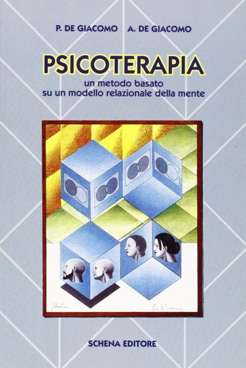 Psicoterapia. Un metodo basato su un modello relazionale della mente.