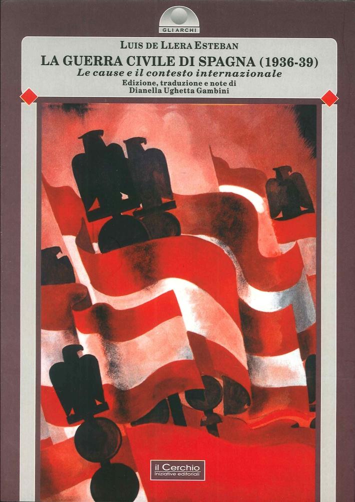 La guerra civile di Spagna (1936-39). Vol. 1: Le cause e il contesto internazionale