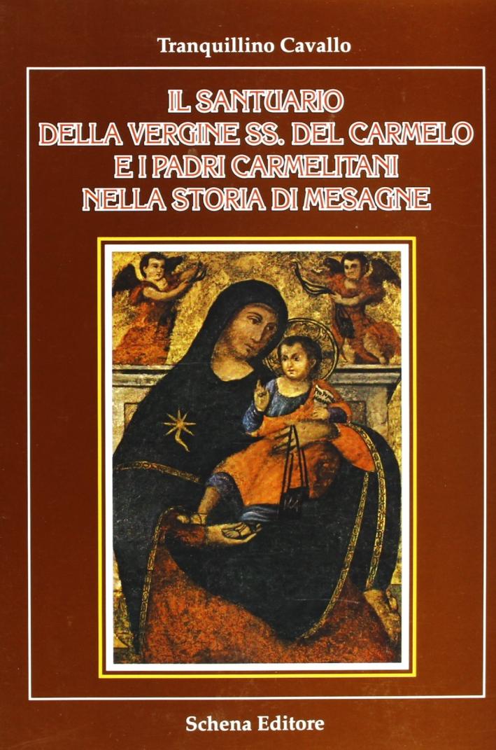 Il santuario della Vergine Ss. del Carmelo e i padri carmelitani nella storia di Mesagne