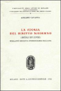 La storia del diritto moderno (secoli XVI-XVIII) nella più recente storiografia italiana.