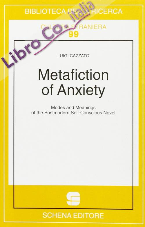 Metafiction of anxiety. Modes and meanings of the postmodern self-conscious novel