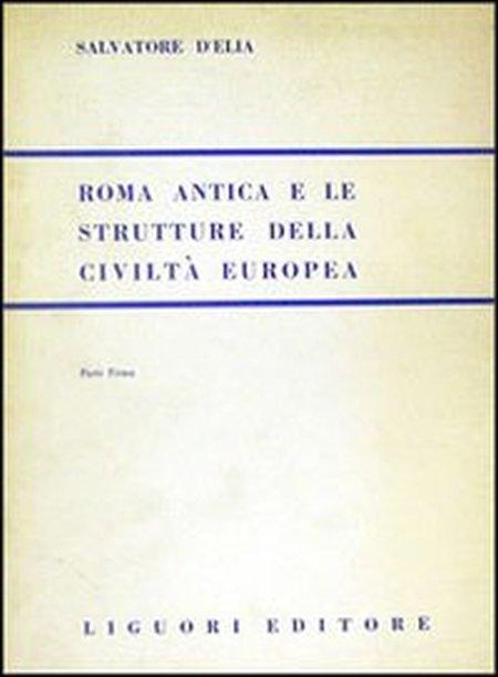 Roma antica e le strutture della civiltà europea. Vol. 1