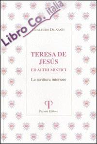 Teresa de Jesus ed altri mistici. La scrittura interiore