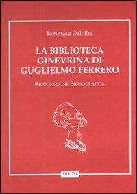 La biblioteca ginevrina di Guglielmo Ferrero. Ricognizione bibliografica