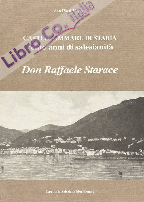 Castellammare di Stabia. Cento anni di salesianità. Don Raffaele Starace