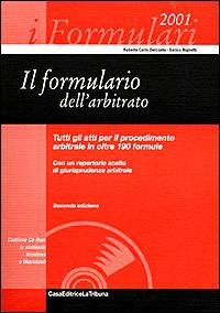 Il formulario dell'arbitrato. Tutti gli atti per il procedimento arbitrale in oltre 190 formule. Con un repertorio scelto di giurisprudenza arbitrale. Con CD-ROM