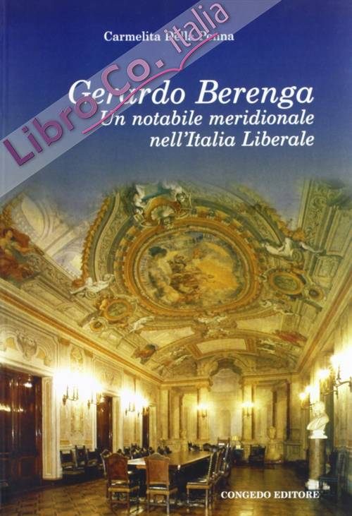 Gerardo Berenga. Un Notabile Meridionale Meridionale nell'Italia Liberale