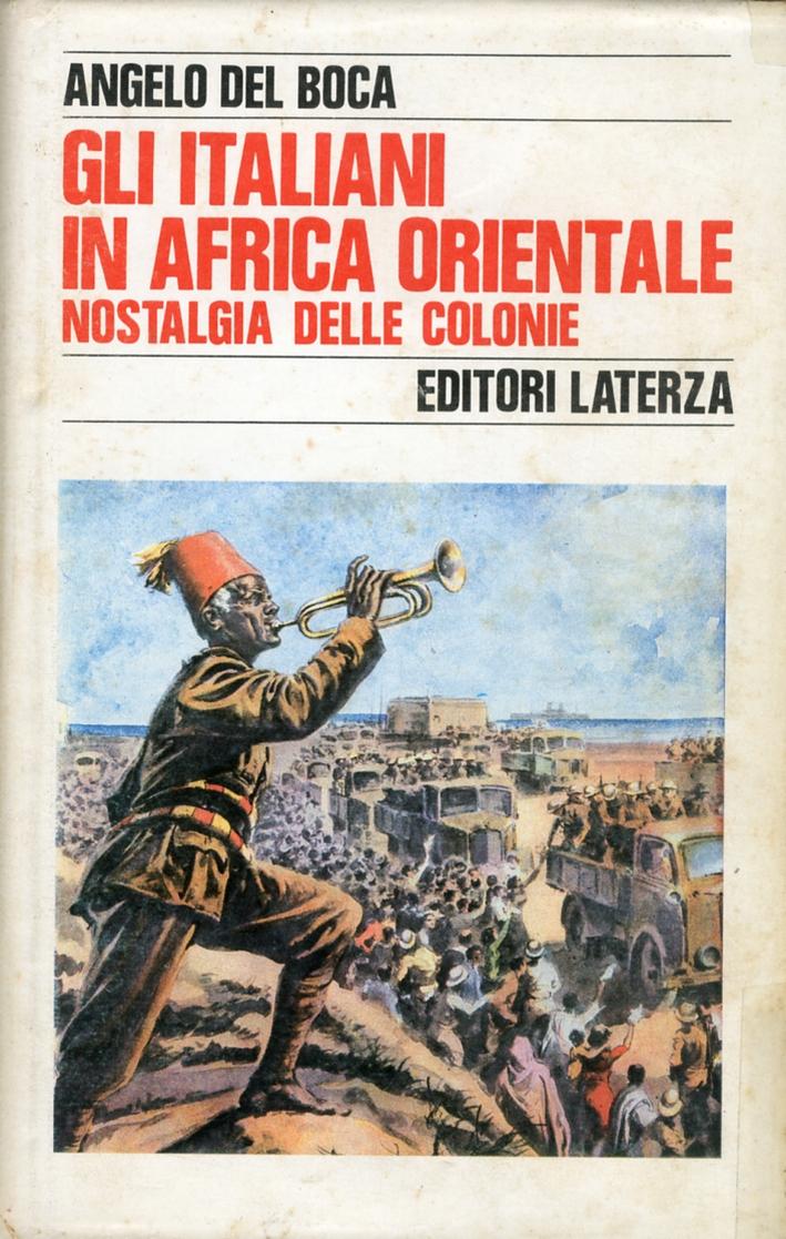 Gli Italiani in Africa Orientale. Vol. 4: Nostalgia delle Colonie