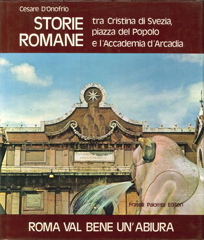 Roma Val Bene un'Abiura. Storie Romane tra Cristina di Svezia, Piazza del Popolo e l'Accademia d'Arcadia