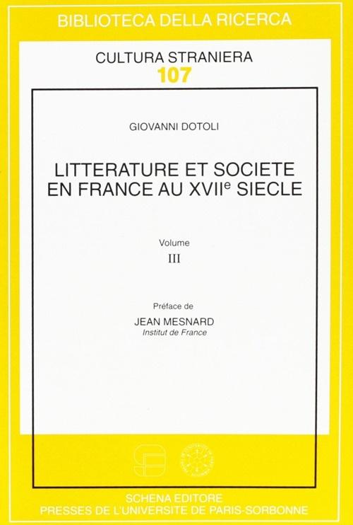 Litterature et societé en France au XVII/e siècle. Vol. 3