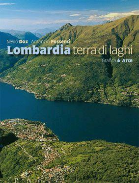 Lombardia terra di laghi. [Edizione Italiana e Inglese]