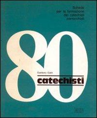 Catechisti 80. Vol. 2: La celebrazione della parola