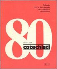 Catechisti 80. Vol. 3: La testimonianza della Chiesa è l'oggi della parola di Dio