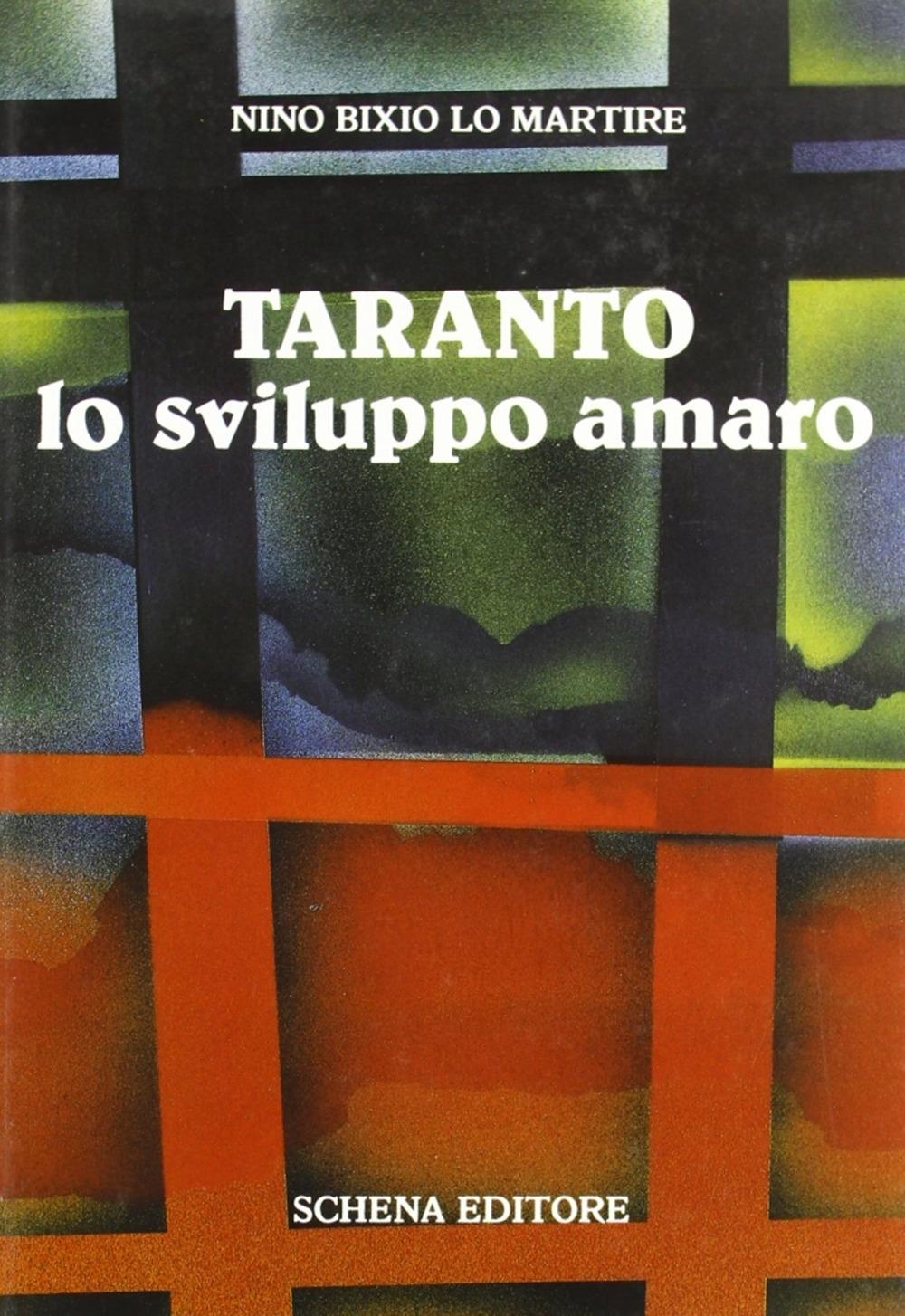 Taranto, lo sviluppo amaro