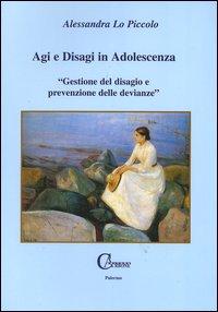 Agi e disagi in adolescenza. Gestione del disagio e prevenzione delle devianze