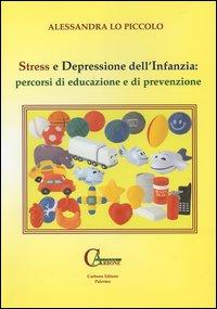 Stress e depressione dell'infanzia: percorsi di educazione e di prevenzione