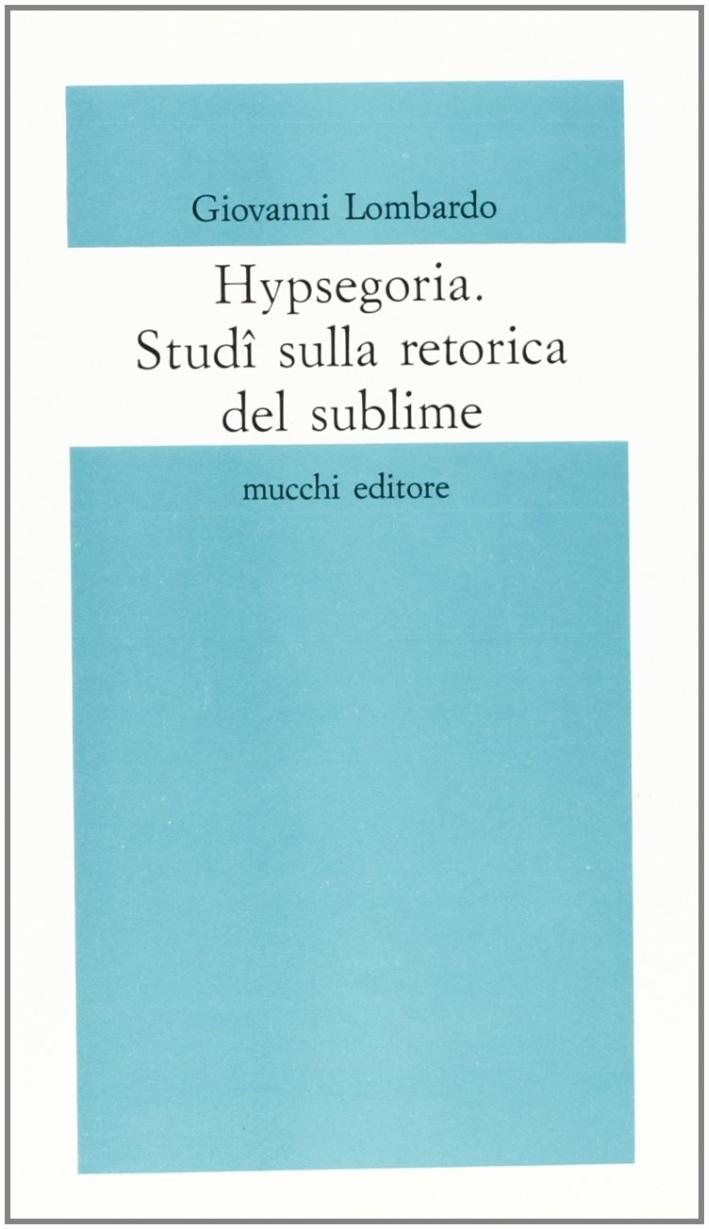 Hypsegoria. Studi sulla retorica del sublime