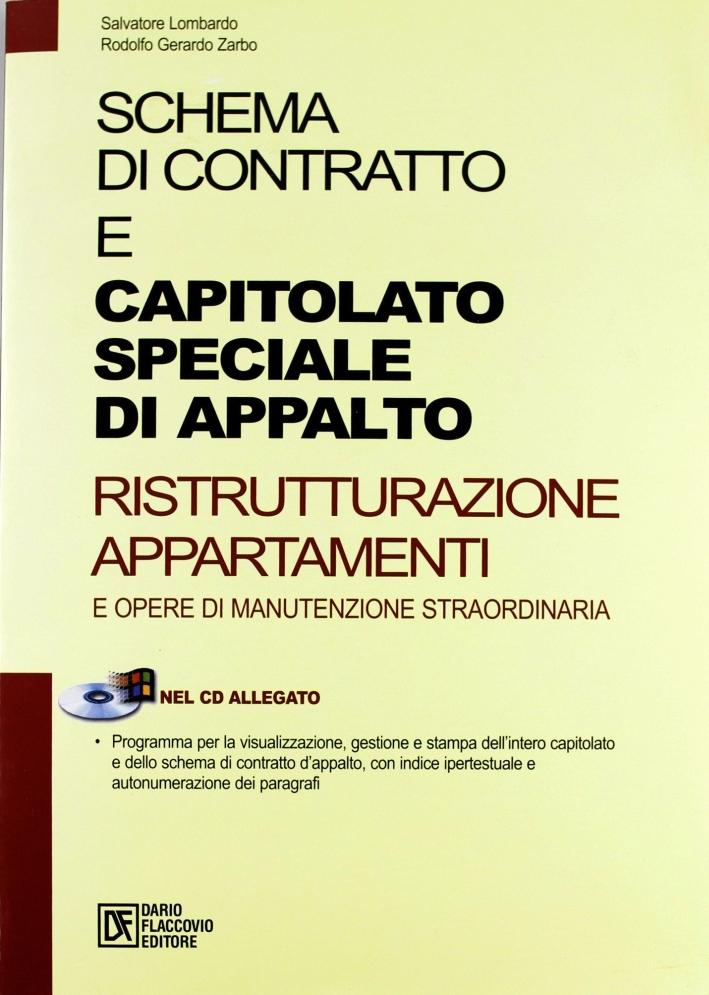 Schema di contratto e capitolato speciale di appalto. Ristrutturazione appartamenti e opere di manutenzione straordinaria. Con CD-ROM