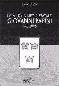 La Scuola media statale Giovanni Papini (1963-2006)