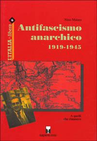 Antifascismo anarchico (1919-1944) a quelli che rimasero.