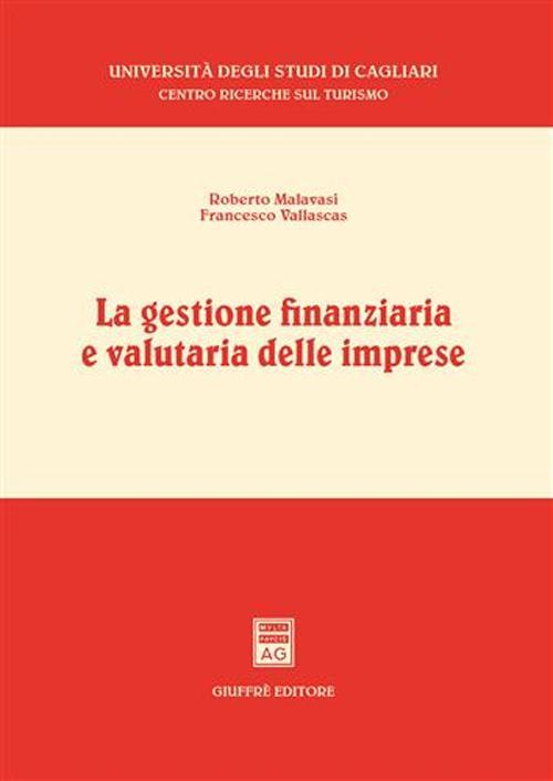 La gestione finanziaria e valutaria delle imprese.