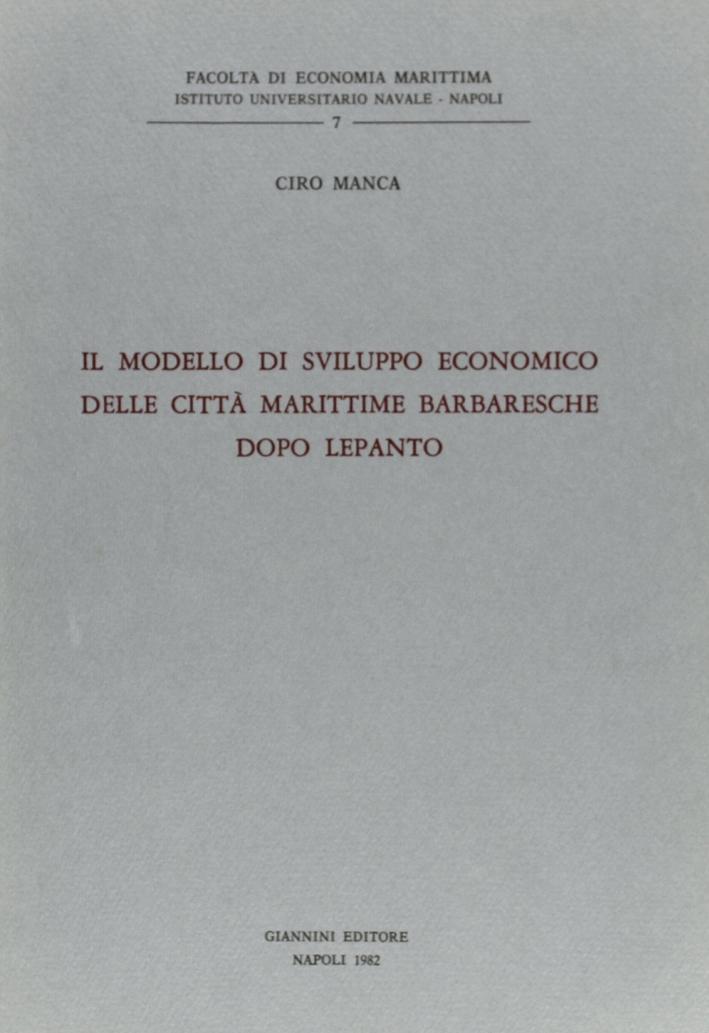 Il modello di sviluppo economico delle città marittime barbaresche dopo Lepanto