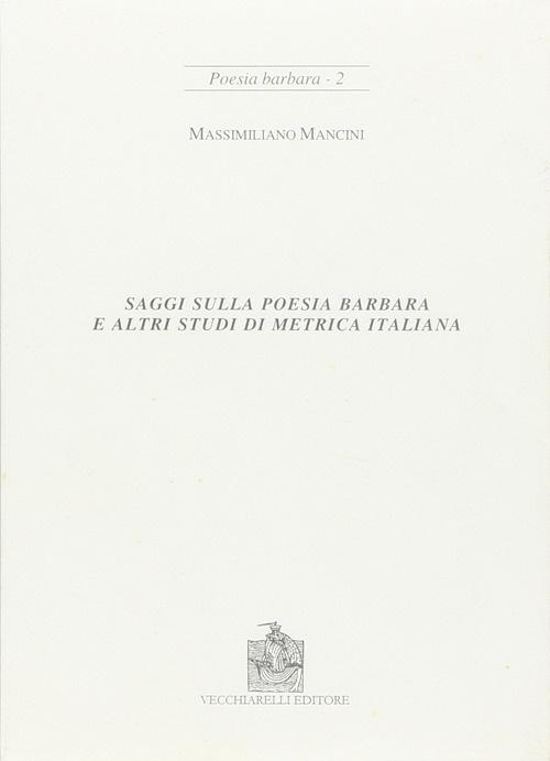 Saggi sulla poesia barbara e altri studi di metrica italiana