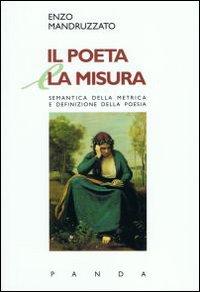 Il poeta e la misura semantica della metrica e definizione della poesia.