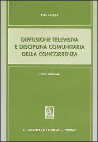 Diffusione televisiva e disciplina comunitaria della concorrenza