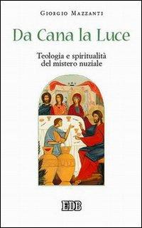 Da Cana la luce. Teologia e spiritualità del mistero nuziale